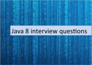 Java 8 interview questions