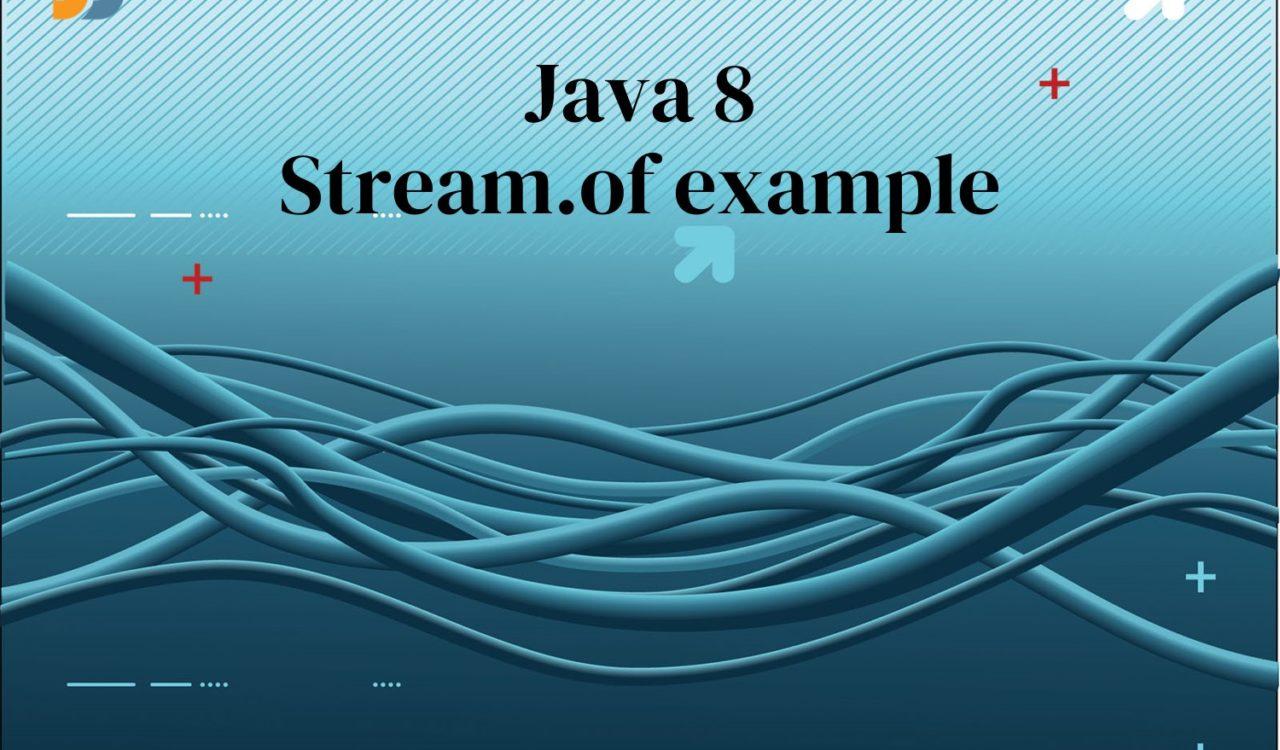 Java 8 Stream.of example