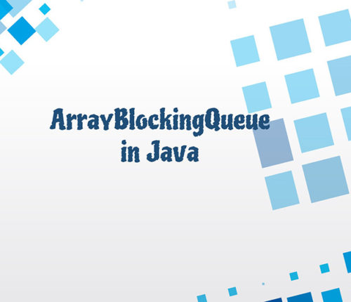 ArrayBlockingQueue in java