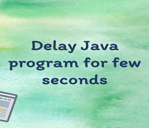Delay java program by few seconds