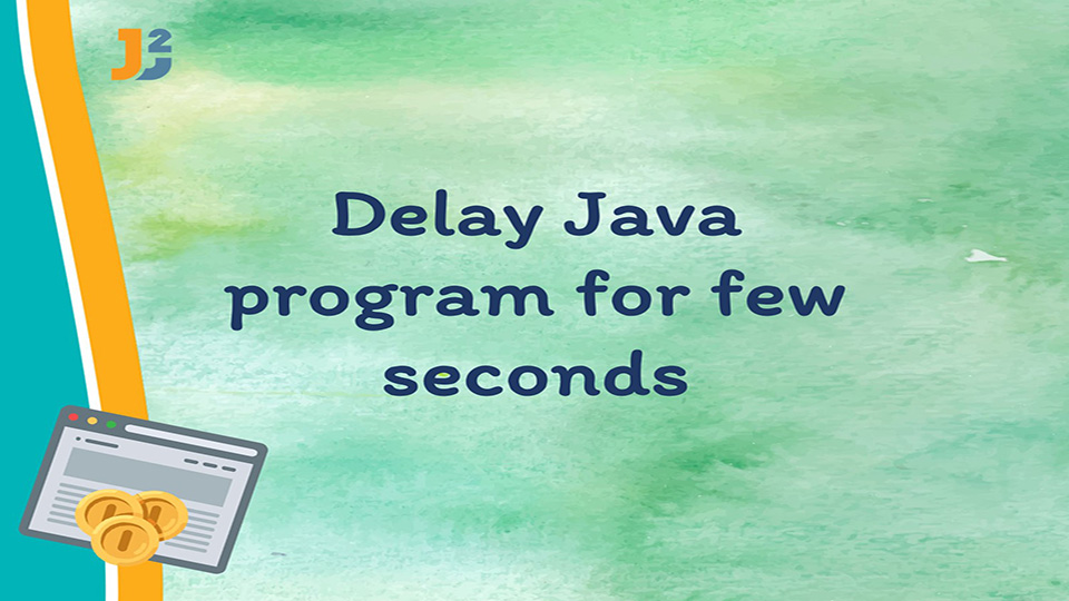 Delay java program by few seconds