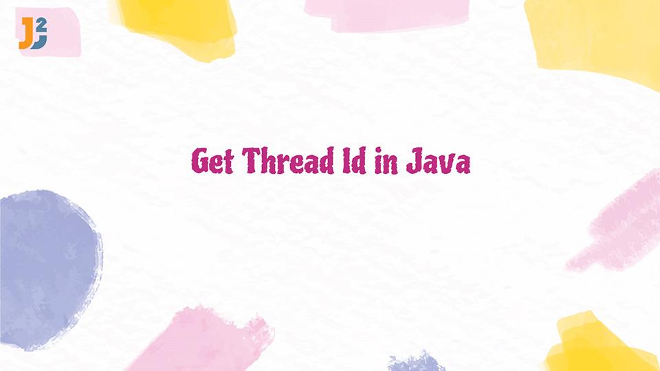Get Thread Id in Java