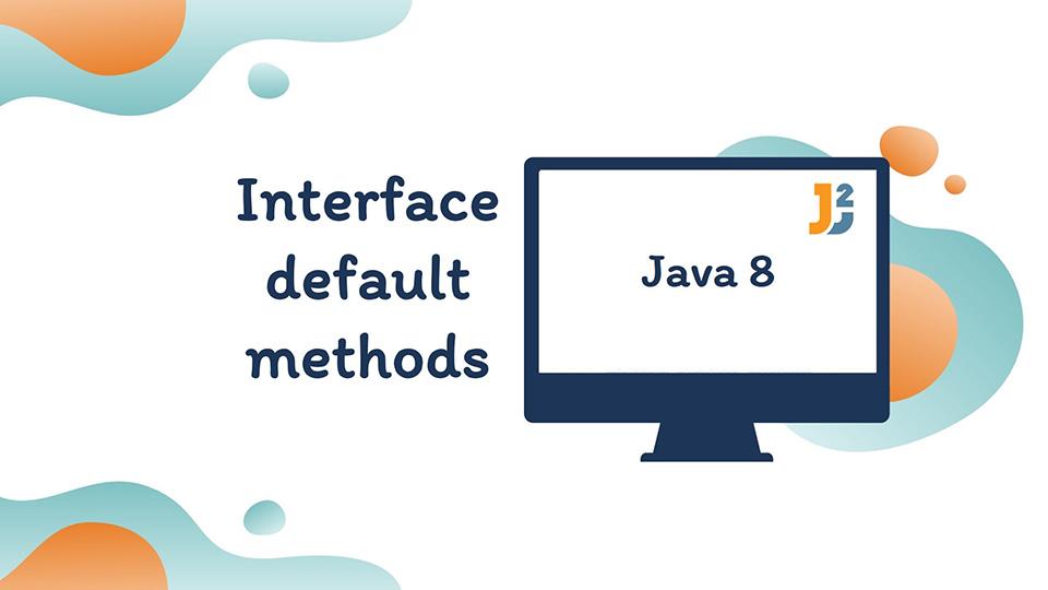 Interface default methods in java