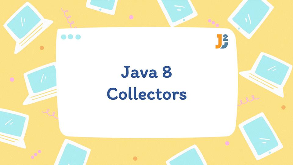 Java 8 Collectors