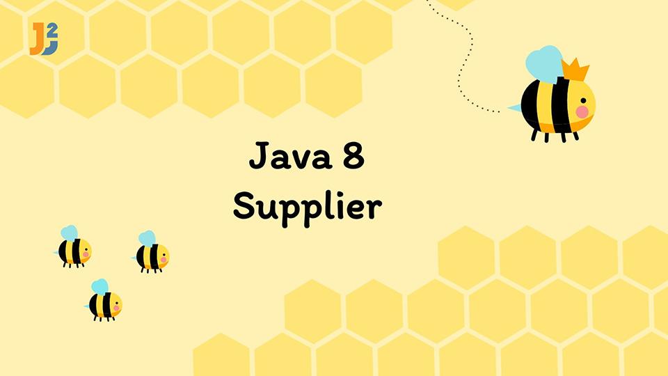 Java 8 Supplier