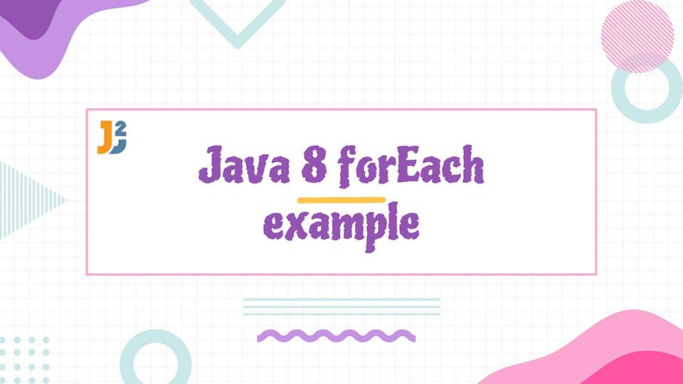 Java 8 forEach example