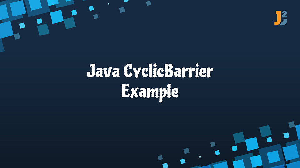 Java CyclicBarrier Example
