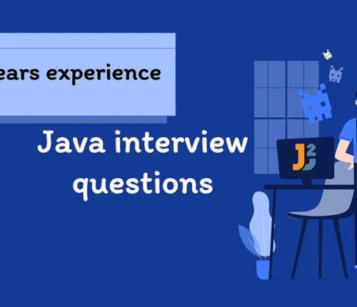 Java interview questions for 5 years experience