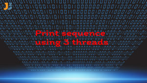 Print sequence using 3 threads in java