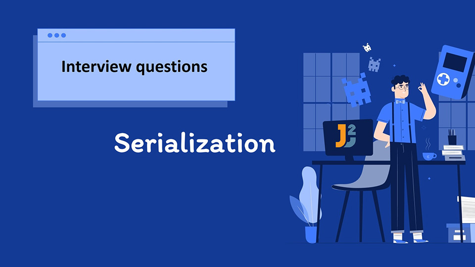 Serialization interview questions