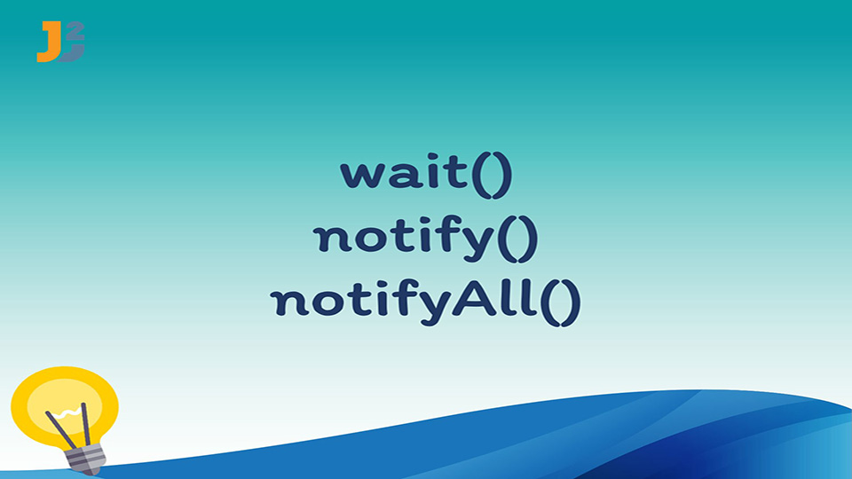 wait(),notify() and notifyAll() in java