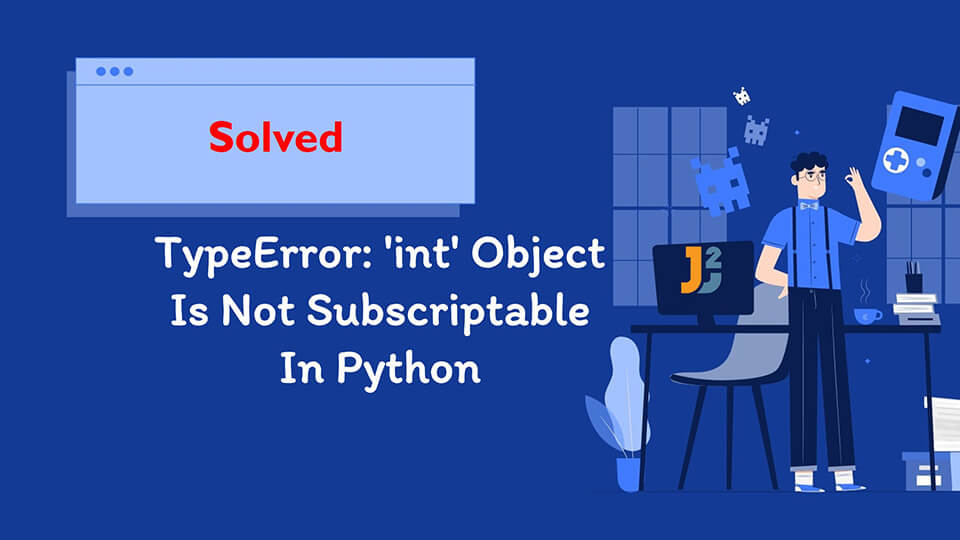 TypeError: 'int' object is not subscriptable in Python