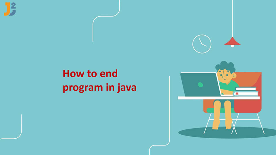 How to end program in java