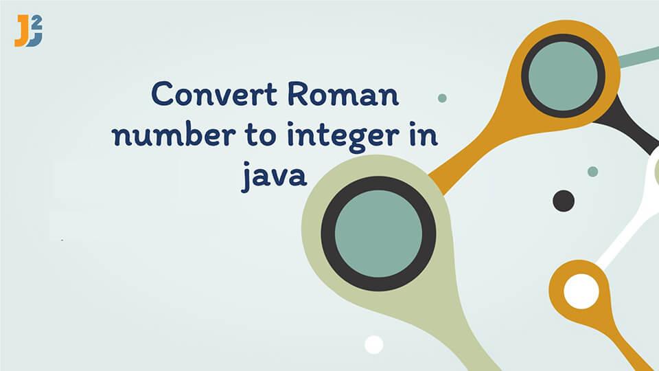 Convert Roman number to Integer in java