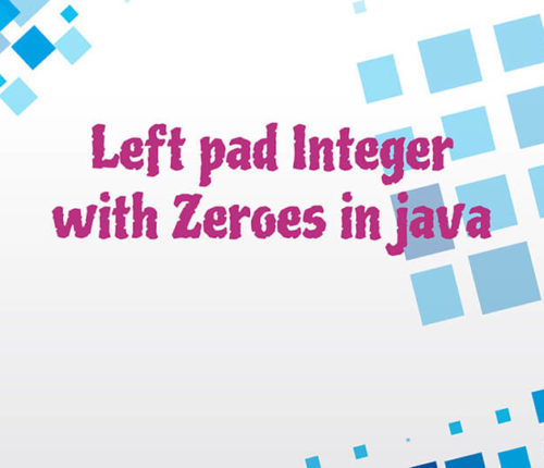 Left pad Integer with zeroes in java