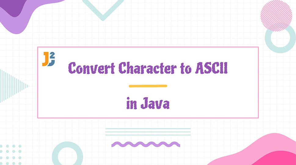 Convert chartacter to ascii in java
