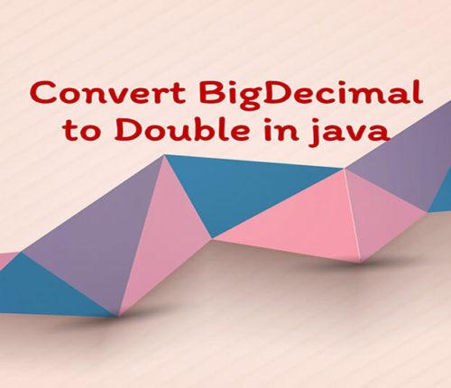 Java BigDecimal to Double