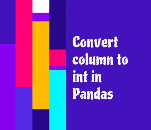 Pandas convert column to int