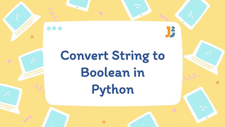 Convert String to Boolean in Python