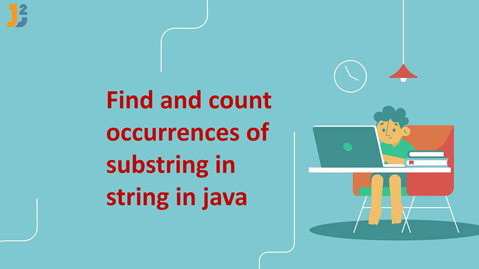 Find and count occurences of substring in String in Java