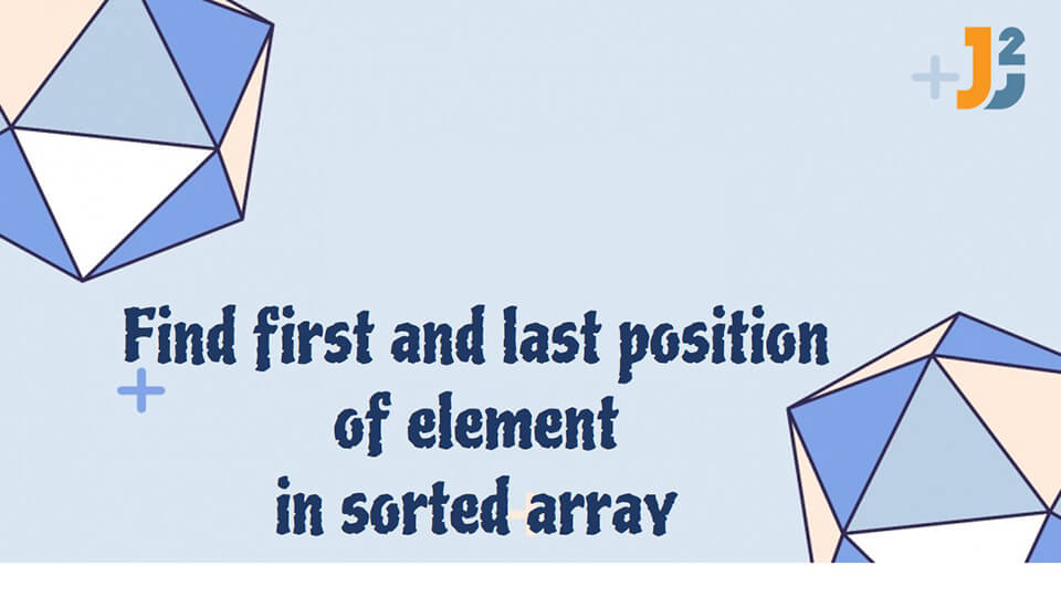Find first and last position of element in sorted array