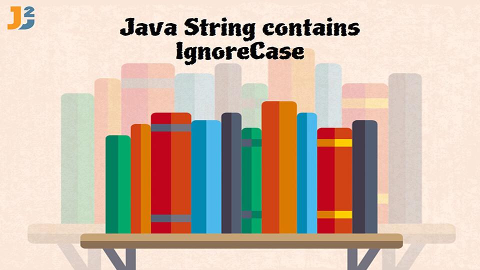 Java String contains IgnoreCase