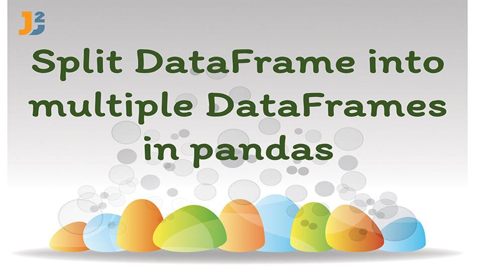 Split dataframe in Pandas