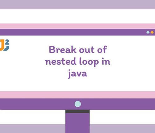 Break out of nested loop in java