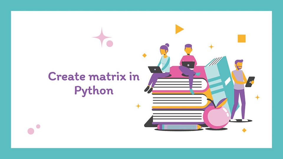 Create matrix in Python