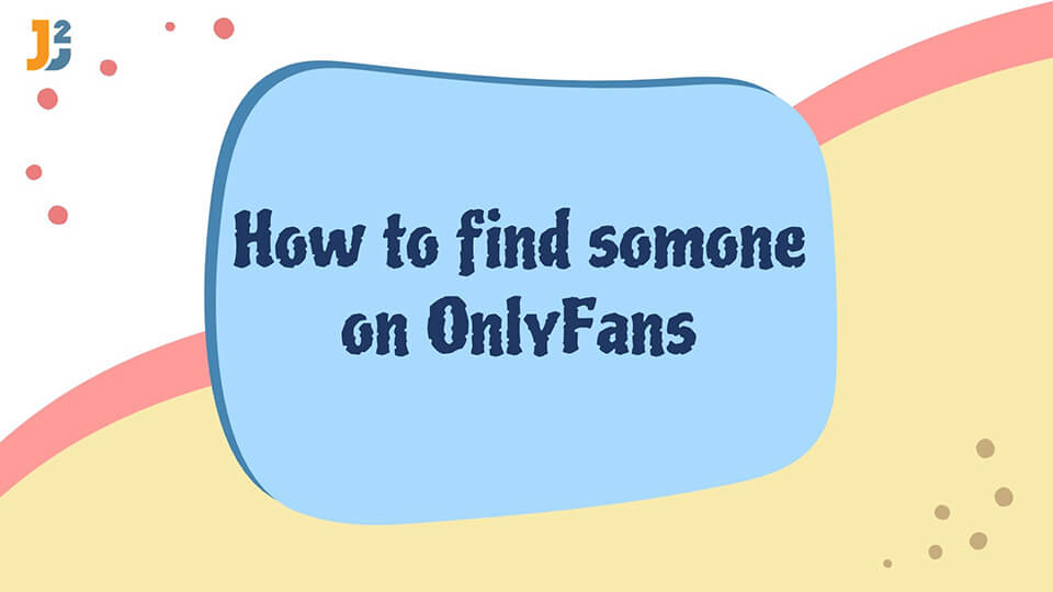 how-to-find-someone-on-onlyfans