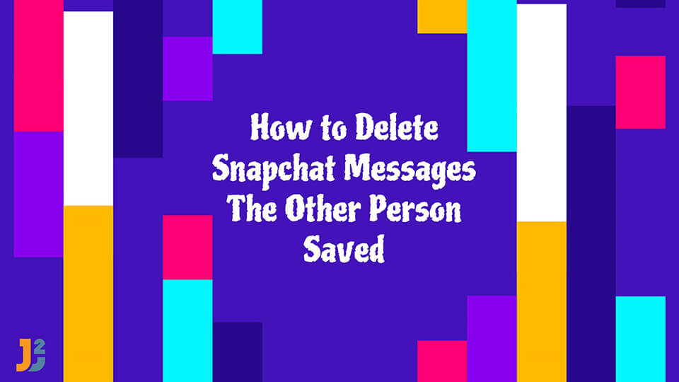 How to delete snapchat messages the other person saved