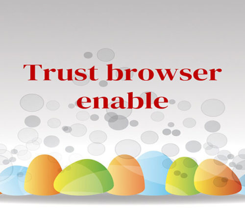 Trust browser enable